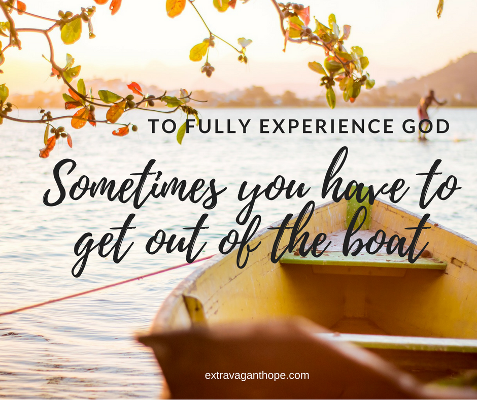 Will fear keep you from getting out of the boat?