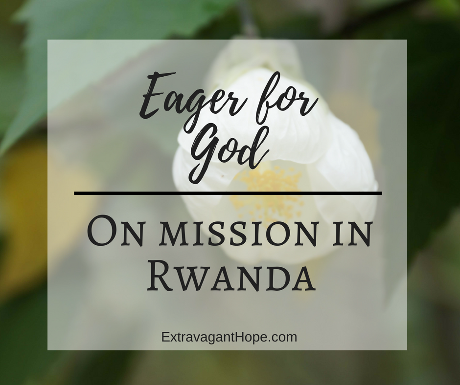 Eager for God – On Mission in Rwanda