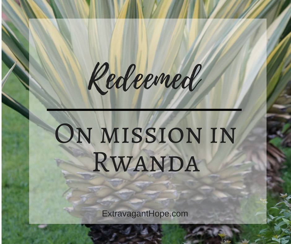 Redeemed – On Mission in Rwanda