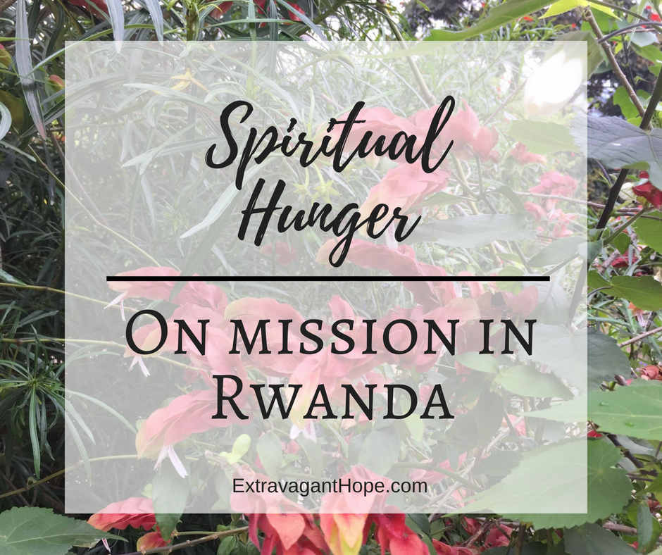 Spiritual Hunger – On Mission in Rwanda